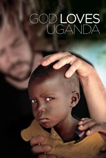 God Loves Uganda (2013)